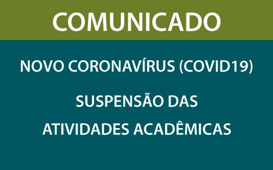 Suspensão das Atividades Acadêmicas (Graduação Bacharelado e Tecnológica – Presencial)