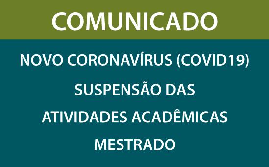 Suspensão das Atividades Acadêmicas (Mestrado em Administração)